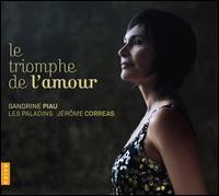 Le Triomphe de l'amour - Fran�ois Nicolet (flute); Jerome Correas (harpsichord); Juliette Roumailhac (violin); Les Paladins; Sandrine Piau (soprano);...