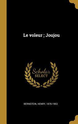 Le Voleur; Joujou - Bernstein, Henry