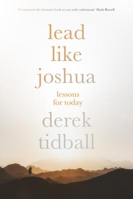 Lead Like Joshua: Lessons For Today - Tidball, Derek