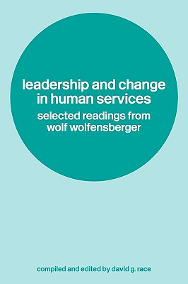 Leadership and Change in Human Services - Wolfensberger, Wolf, and Race, David (Editor)
