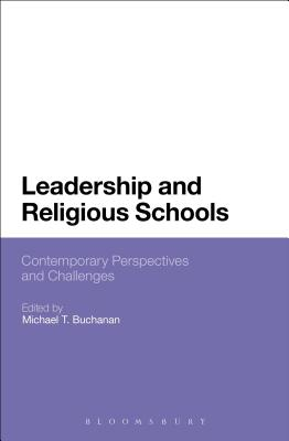 Leadership and Religious Schools: International Perspectives and Challenges - Buchanan, Michael T (Editor)