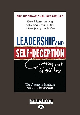 Leadership and Self-Deception: Getting Out of the Box (Second Edition) - Institute, Arbinger