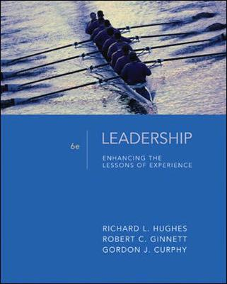 Leadership: Enhancing the Lessons of Experience - Hughes, Richard L, and Ginnett, Robert C, and Curphy, Gordon J