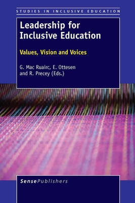 Leadership for Inclusive Education: Values, Vision and Voices - Ruairc, G Mac, and Ottesen, Eli, and Precey, R