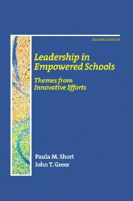 Leadership in Empowered Schools: Themes from Innovative Efforts - Short, Paula M, and Greer, John T