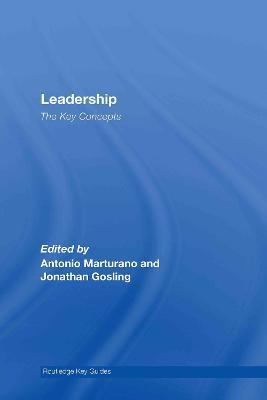 Leadership: The Key Concepts - Gosling, Jonathan (Editor)
