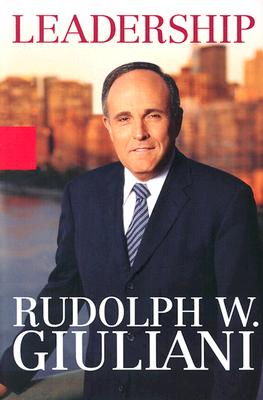 Leadership Through the Ages: A Collection of Favorite Quotations - Giuliani, Rudolph W