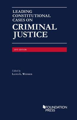Leading Constitutional Cases on Criminal Justice - Weinreb, Lloyd