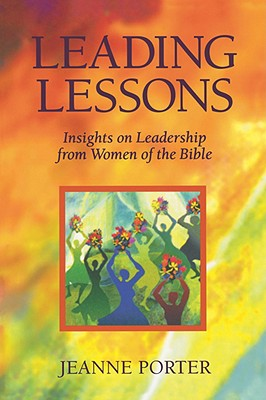 Leading Lessons: Insights on Leadership from Women of the Bible - Porter, Jeanne