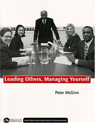 Leading Others, Managing Yourself - McGinn, Peter, and McGunn, Peter