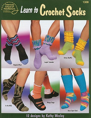 Learn to Crochet Socks - Wesley, Kathy