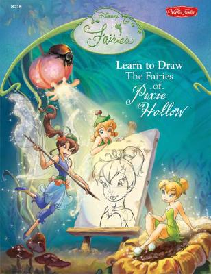 Learn to Draw the Fairies of Pixie Hollow -