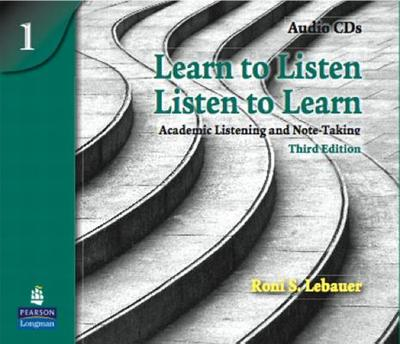 Learn to Listen, Listen to Learn 1: Academic Listening and Note-Taking, Classroom Audio CD - Lebauer, Roni S.