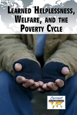 Learned Helplessness, Welfare, and the Poverty Cycle - Heitkamp, Kristina Lyn (Editor)