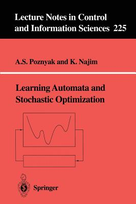 Learning Automata and Stochastic Optimization - Poznyak, A S