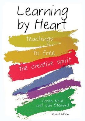 Learning by Heart: Teachings to Free the Creative Spirit - Kent, Corita, and Steward, Jan