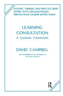 Learning Consultation: A Systemic Framework - Campbell, David