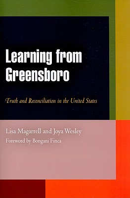 Learning from Greensboro: Truth and Reconciliation in the United States - Magarrell, Lisa