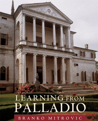 Learning from Palladio - Mitrovic, Branko