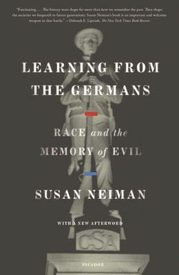 Learning from the Germans: Race and the Memory of Evil - Neiman, Susan