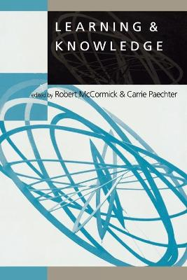Learning & Knowledge - McCormick, Robert (Editor), and Paechter, Caroline (Editor)