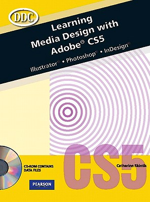 Learning Media Design with Adobe Cs5 -- Cte/School - Skintik, Catherine, and Emergent Learning
