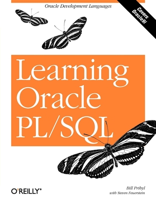 Learning Oracle PL/SQL - Pribyl, Bill, and Feuerstein, Steven