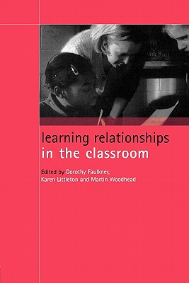 Learning Relationships in the Classroom - Littleton, K