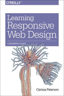 Learning Responsive Web Design: A Beginner's Guide - Peterson, Clarissa