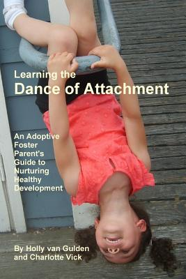 Learning the Dance of Attachment - van Gulden, Holly