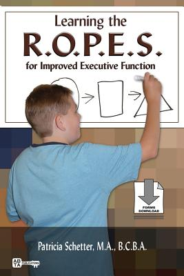 Learning the R.O.P.E.S. for Improved Executive Function - Schetter, Patricia