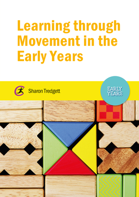 Learning through Movement in the Early Years - Tredgett, Sharon