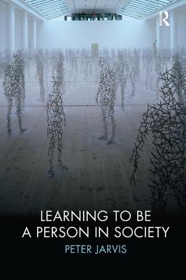 Learning to be a Person in Society - Jarvis, Peter