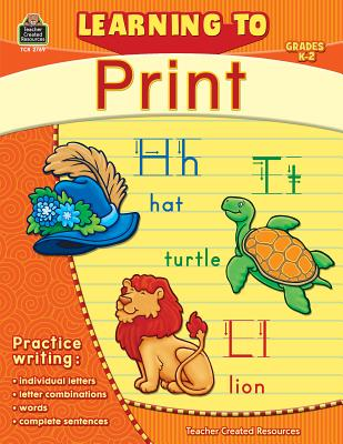 Learning to Print, Grades K-2 - Teacher Created Resources