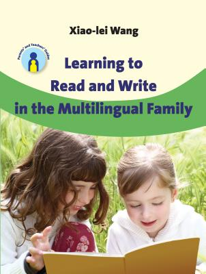 Learning to Read and Write in the Multilingual Family. Xiao-Lei Wang - Wang, Xiao-Lei