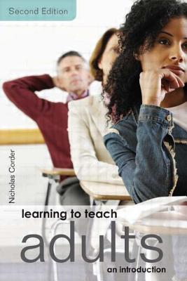 Learning to Teach Adults: An Introduction - Corder, Nicholas