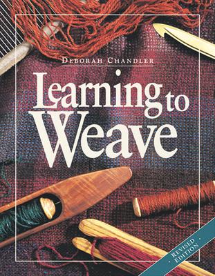 Learning to Weave - Chandler, Deborah