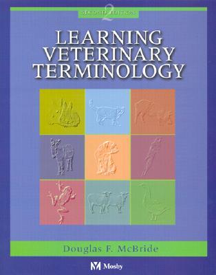Learning Veterinary Terminology - McBride, Douglas F, DVM