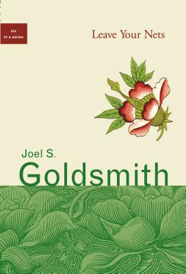 Leave Your Nets - Goldsmith, Joel S