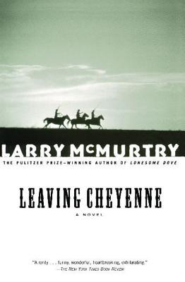 Leaving Cheyenne - McMurtry, Larry
