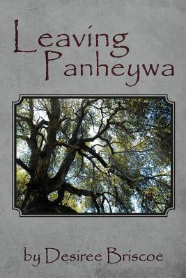 Leaving Panheywa - Briscoe, Desiree