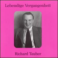Lebendige Vergangenheit: Richard Tauber - Percy B. Kahn (piano); Richard Tauber (tenor)