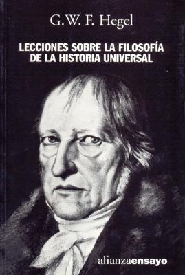 Lecciones Sobre La Filosofia de La Historia Universal - Hegel, Georg Wilhelm Friedrich
