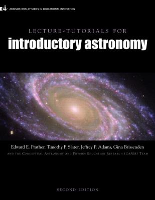 Lecture Tutorials for Introductory Astronomy - Prather, Edward E., and Slater, Timothy F., and Adams, Jeffrey P.