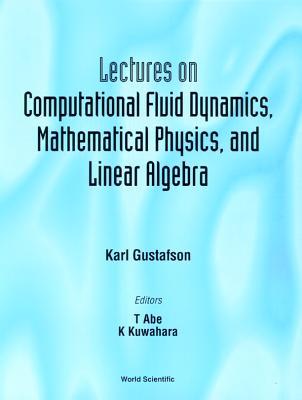 Lectures on Computational Fluid Dynamics - Gustafson, Karl E