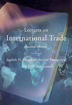 Lectures on International Trade - Bhagwati, Jagdish N, and Panagariya, Arvind, and Srinivasan, T N