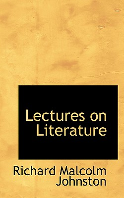 Lectures on Literature - Johnston, Richard Malcolm