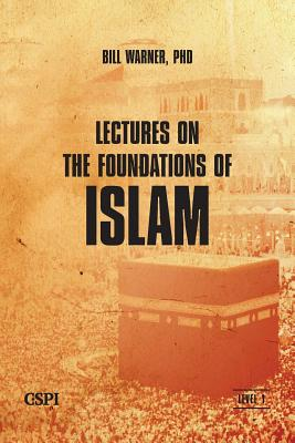 Lectures on the Foundations of Islam - Warner, Bill, (Sc