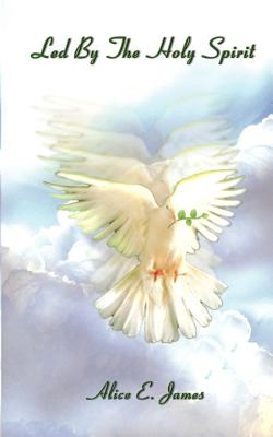 Led by the Holy Spirit - James, Alice