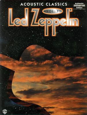 Led Zeppelin -- Acoustic Classics, Vol 1: Authentic Guitar Tab - Led, Zeppelin, and Led Zeppelin, and Alfred Publishing Co